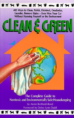 Clean and Green: The Complete Guide to Non~To