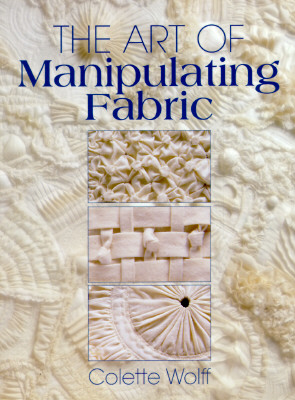 The art of manipulating fabric /