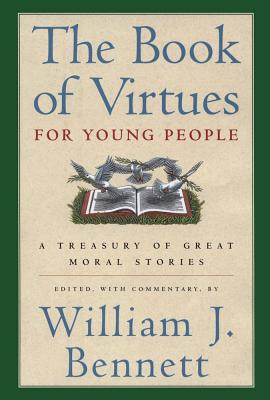 The Book of Virtues for Young People: A Treas