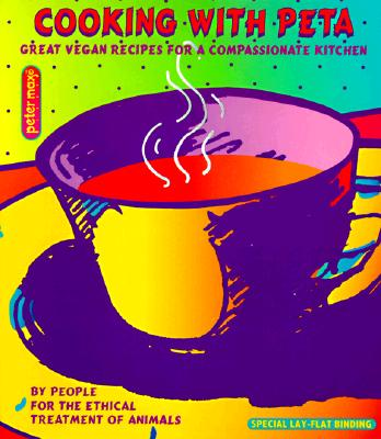 Cooking With Peta: Great Vegan Recipes for a