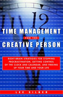 Time Management for the Creative Person: Righ