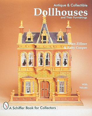 Antique and Collectible Dollhouses and Their