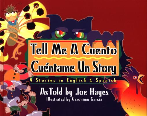 Tell Me a Cuento Cuentame UN Story: 4 Stories