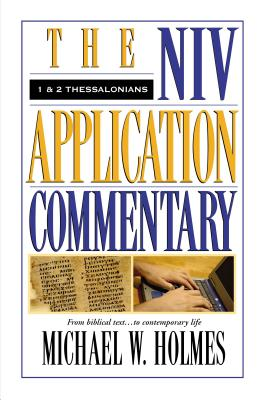 The Niv Application Commentary: 1 and 2 Thessalonians