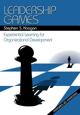 Leadership games :  experiential learning for organizational development /