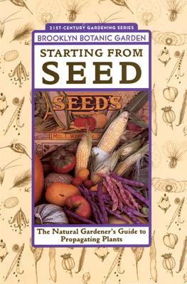 Starting from Seed: The Natural Gardener's Gu