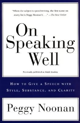 On Speaking Well: How to Give a Speech With S