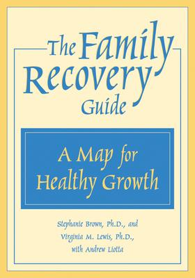 The Family Recovery Guide: A Map for Healthy