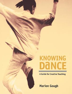 Knowing Dance: A Guide for Creative Teaching