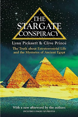 The Stargate Conspiracy: The Truth About Extraterrestrial Life and the Mysteries of Ancient Egypt