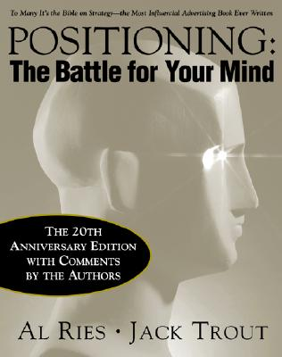Positioning : the battle for your mind /