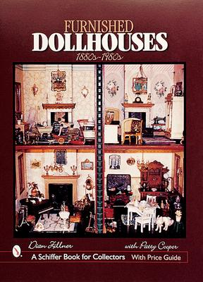 Furnished Dollhouses: 1880s ~ 1980s