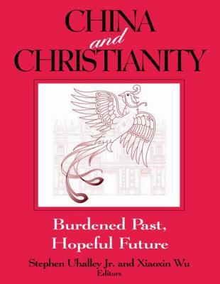 China and Christianity: Burdened Past Hopeful