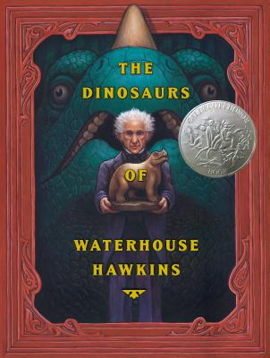 The dinosaurs of Waterhouse Hawkins : an illuminating history of Mr. Waterhouse Hawkins, artist and lecturer /