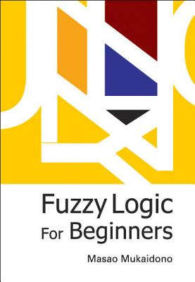 Fuzzy logic for beginners /