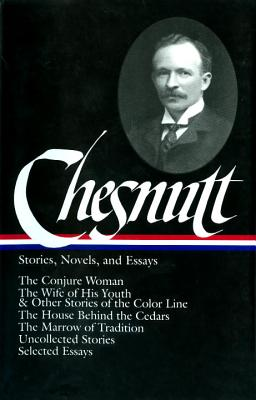Charles W. Chesnutt: Stories Novels and Essay