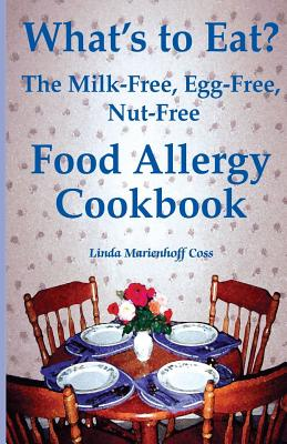 What's to Eat : The Milk~Free Egg~Free Nut~Fr