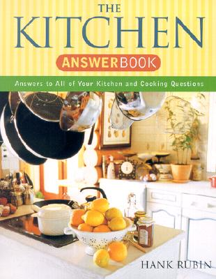 The Kitchen Answer Book: Answers to All Your