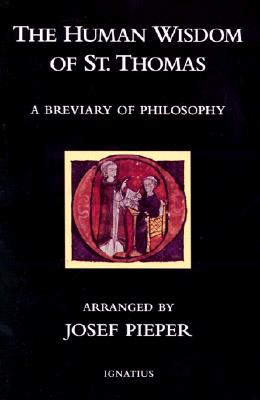 The Human Wisom of St. Thomas: A Breviary of