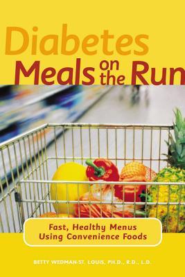 Diabetes Meals on the Run: Fast Healthy Menus