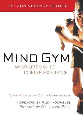 Mind Gym: An Athlete's Guide to Inner Excelle