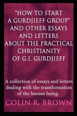 How to Start a Gurdjieff Group and Other Essa