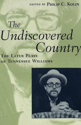 The Undiscovered Country: The Later Plays of