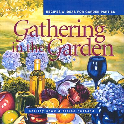 Gathering in the Garden: Recipes and Ideas fo