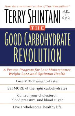The Good Carbohydrate Revolution: A Proven Pr