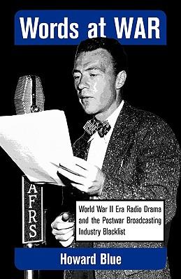 Words at War: World War II Era Radio Drama an