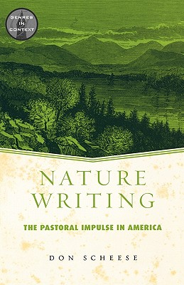 Nature Writing: The Pastoral Impulse in Ameri