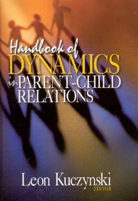 Handbook of dynamics in parent-child relations /