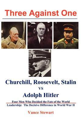 Three Against One: Roosevelt Churchill Stalin