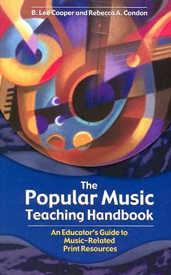 The popular music teaching handbook :  an educator