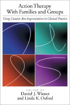 Action therapy with families and groups :  using creative arts improvisation in clinical practice /