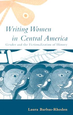 Writing Women in Central America: Gender and
