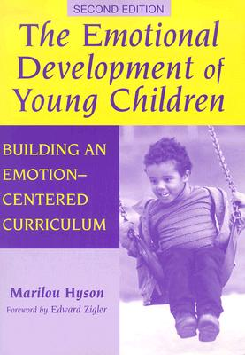 The emotional development of young children :  building an emotion-centered curriculum /