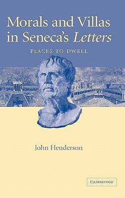 Morals and Villas in Seneca's Letters: Places