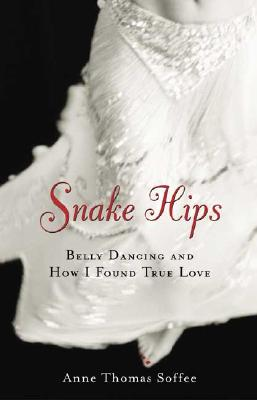 Snake Hips: Belly Dancing and How I Found Tru