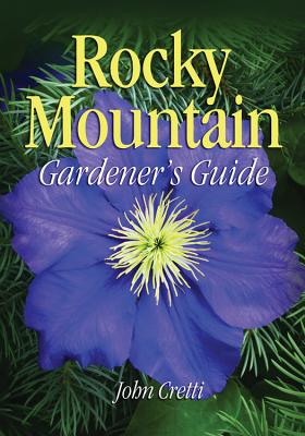 Rocky Mountain Gardener's Guide