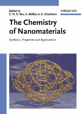The chemistry of nanomaterials :  synthesis, properties and applications in 2 volumes /