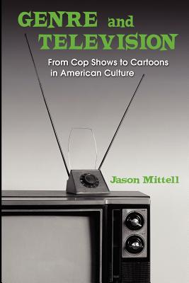 Genre and Television: From Cop Shows to Carto