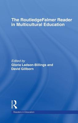 The RoutledgeFalmer reader in multicultural education /