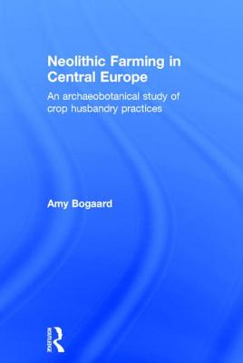 Neolithic Farming in Central Europe: An Archa