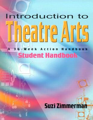 Introduction to Theatre Arts: A 36~Week Actio