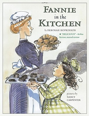Fannie in the Kitchen: The Whole Story from Soup to Nuts of How Fannie Farmer Invented Recipes With
