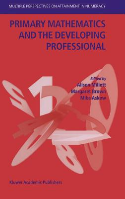 Primary mathematics and the developing professional /