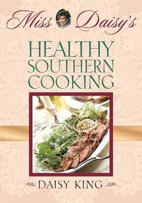 Miss Daisy's Healthy Southern Cooking