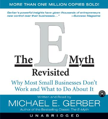The E-Myth Revisited: Why Most Small Businesses Don't Work