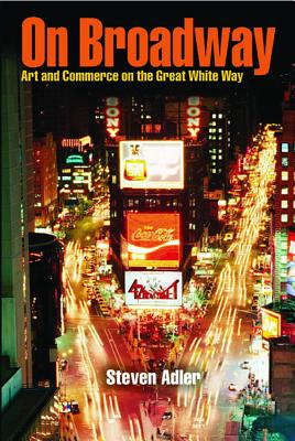 On Broadway: Art and Commerce on the Great Wh